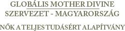Globásli Mother Divine Szervezet - Magyarország - Nők a Teljes Tudásért Alapítvány